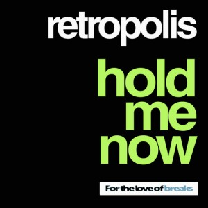 Retropolis · Hold Me Now