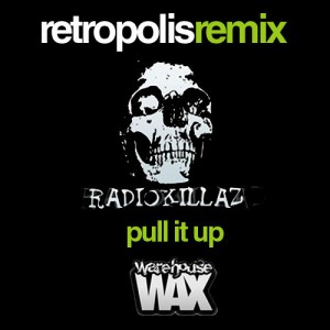 Radiokillaz · Pull it Up · Retropolis Remix