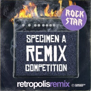 Specimen A ft Suffice · Rock Star · Retropolis Remix