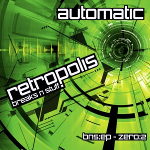 Retropolis · Automatic · Breaks n Stuff EP