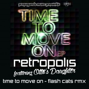 Retropolis ft Otto's Daughter · Time To Move On · Flash Cats Remix
